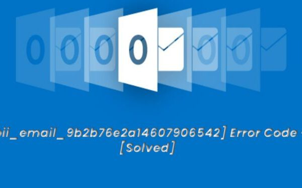 How to Solve [pii_email_9b2b76e2a14607906542] Error Code